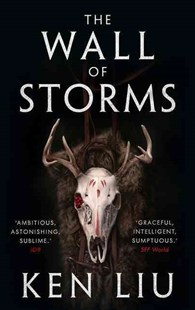 The Wall of Storms by Ken Liu (9781784973261) - PaperBack - Fantasy
