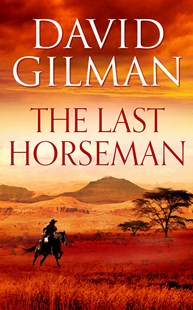 The Last Horseman by David Gilman (9781784974565) - PaperBack - Adventure Fiction Modern