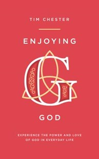 Enjoying God by Tim Chester (9781784982812) - PaperBack - Religion & Spirituality Christianity