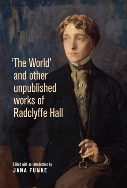 World' and other unpublished works by Radclyffe Hall
