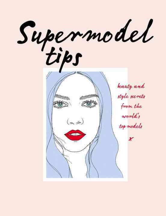 Supermodel Tips: Runway secrets from the world's top models