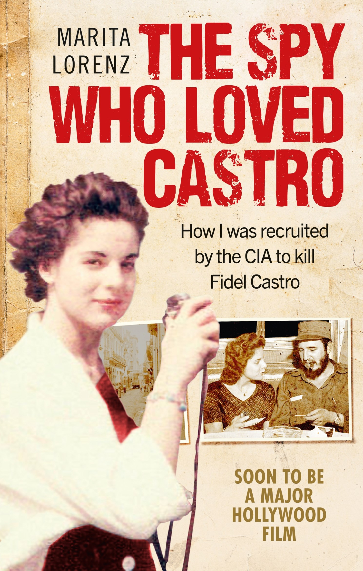 The Spy Who Loved Castro: How I was recruited by the CIA to kill Fidel Castro