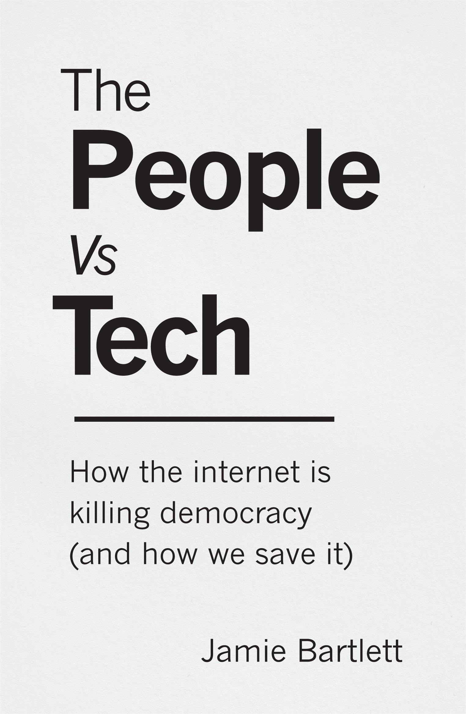 Us vs Tech: How the internet is destroying democracy