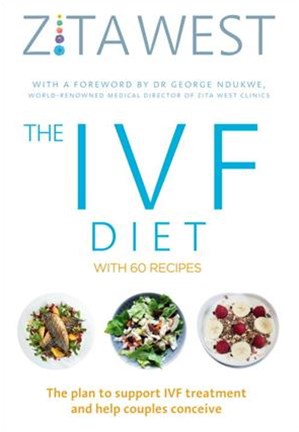 The IVF Diet: The plan to support IVF treatment and help couples conceive