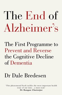 The End of Alzheimer's by Dale Bredesen (9781785041228) - PaperBack - Health & Wellbeing General Health