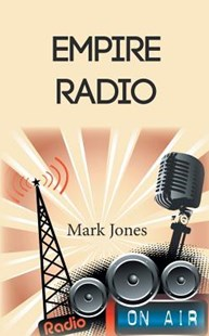 Empire Radio by Mark Jones (9781785078828) - PaperBack - Modern & Contemporary Fiction General Fiction
