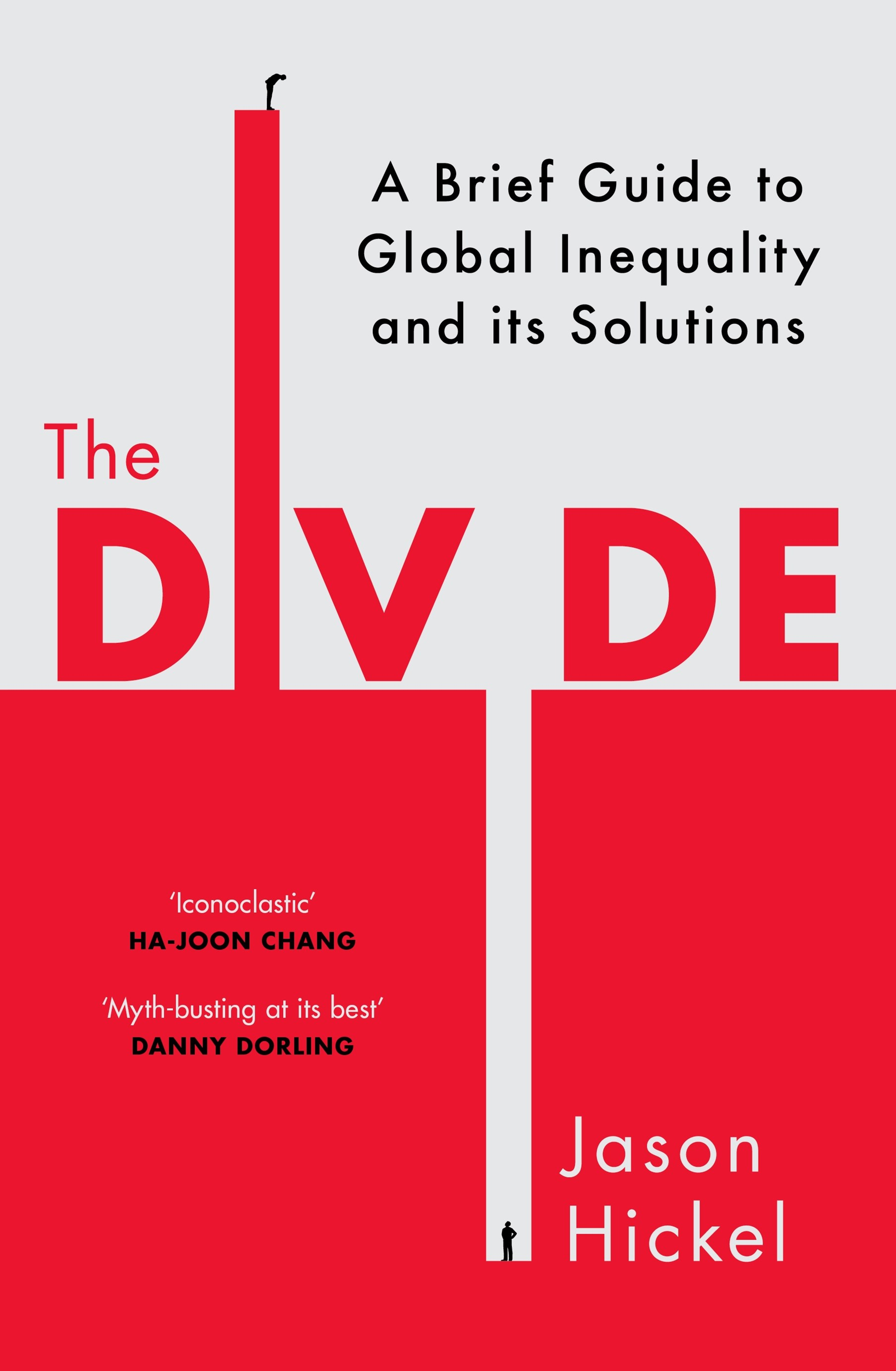 The Divide: A Brief Guide to Global Inequality and its Solutions