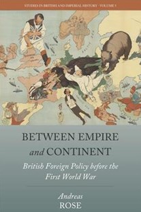 Between Empire and Continent by Andreas Rose, Rona Johnston (9781785335785) - HardCover - History Modern