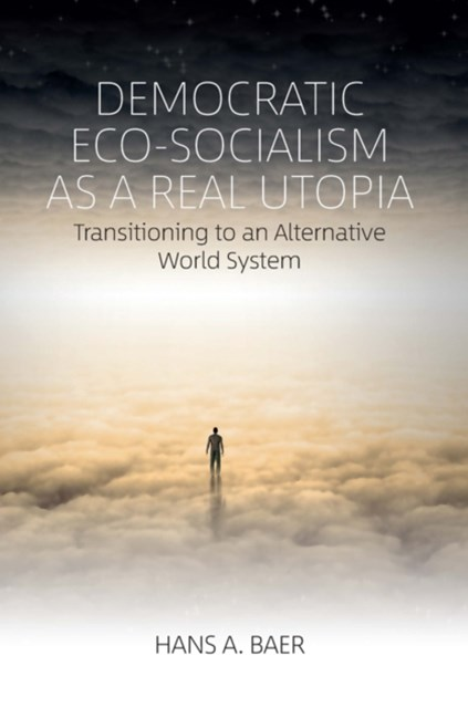 Democratic Eco-Socialism as a Real Utopia
