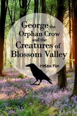 (ebook) George the Orphan Crow and the Creatures of Blossom Valley