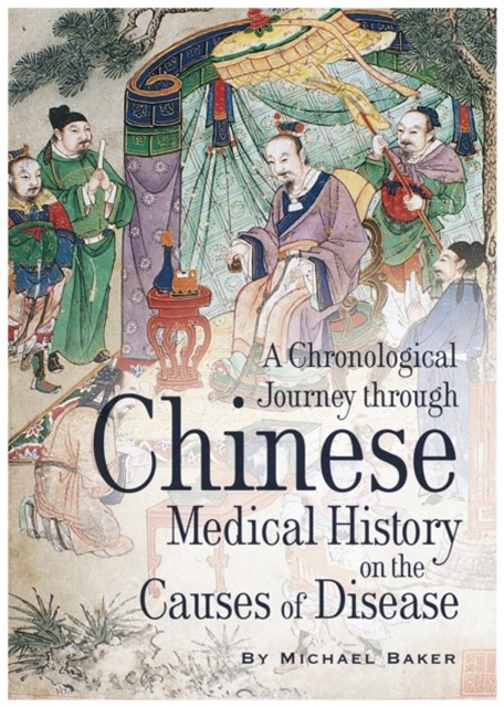 Chronological Journey Through Chinese Medical History on the Causes of Disease