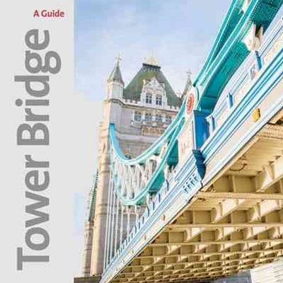 Tower Bridge: A Souvenir Guide
