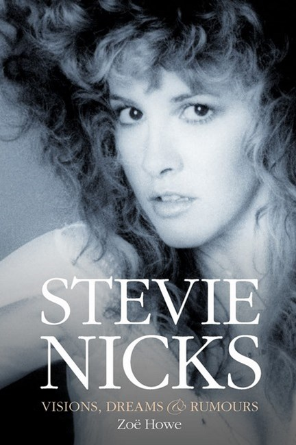 Stevie Nicks: Visions, Dreams & Rumours Revised Edition