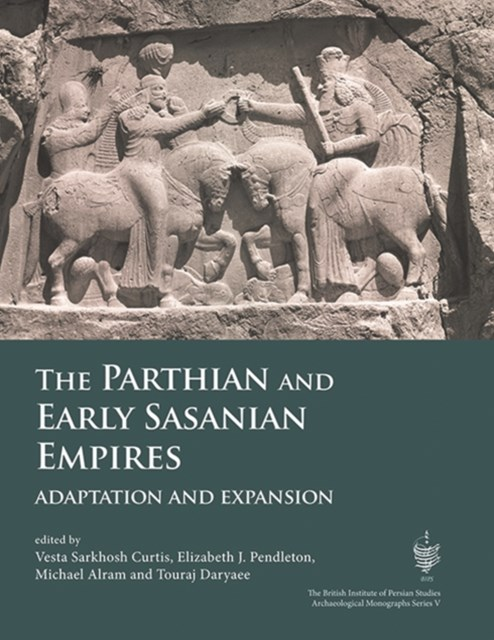 Parthian and Early Sasanian Empires
