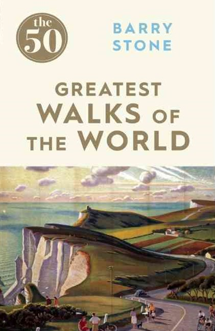 The 50 Greatest Walks of the World