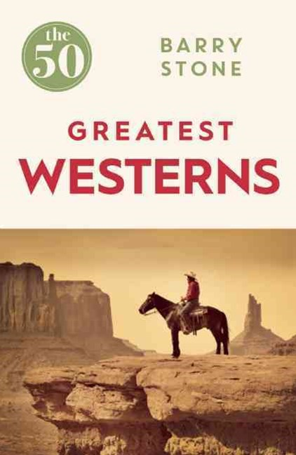 The 50 Greatest Westerns