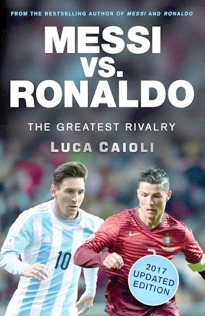 (ebook) Messi vs. Ronaldo - 2017 Updated Edition