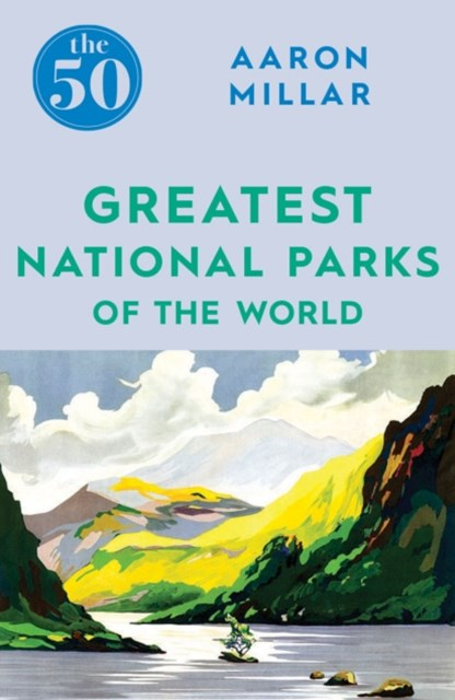 (ebook) 50 Greatest National Parks of the World