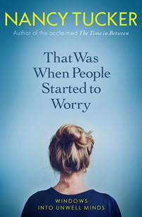 That Was When People Started to Worry by Nancy Tucker (9781785784484) - PaperBack - Health & Wellbeing General Health