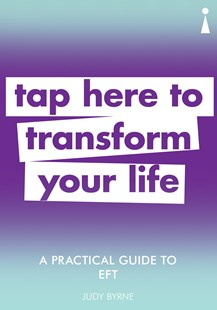 A Practical Guide to EFT by Judy Byrne (9781785784682) - PaperBack - Self-Help & Motivation