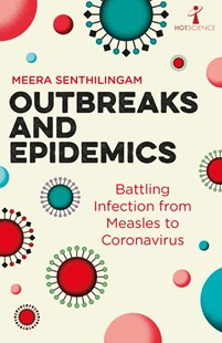 Outbreaks and Epidemics by Meera Senthilingam (9781785785634) - PaperBack - Science & Technology Biology