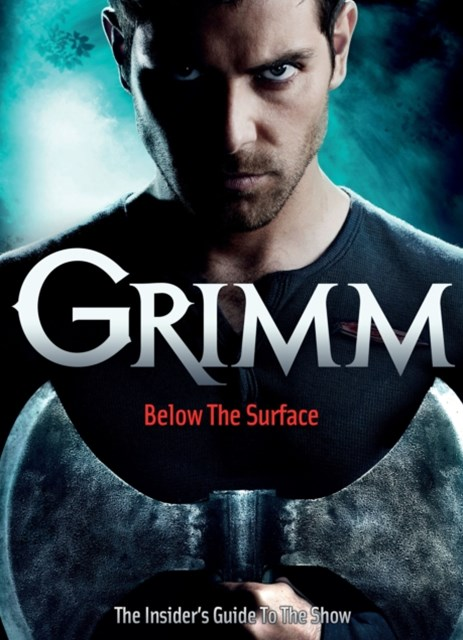 (ebook) Grimm: Below the Surface : The Insider's Guide to The Show