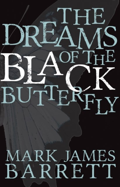Dreams of the Black Butterfly