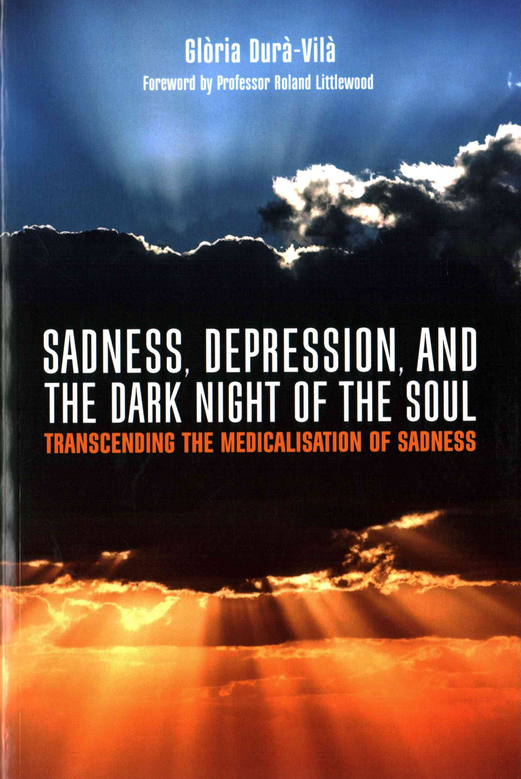 Sadness, Depression and the Dark Night of the Soul