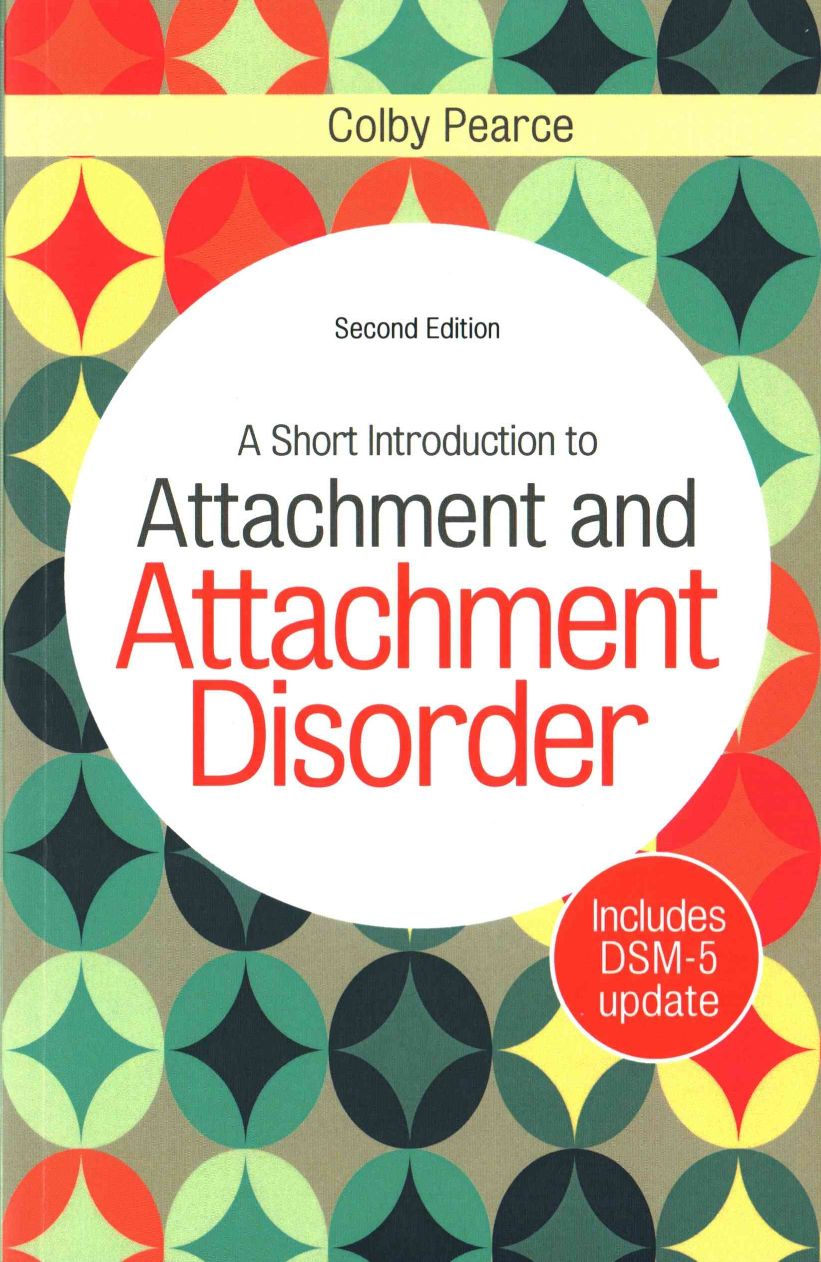 Short Introduction to Attachment and Attachment Disorder 2ed