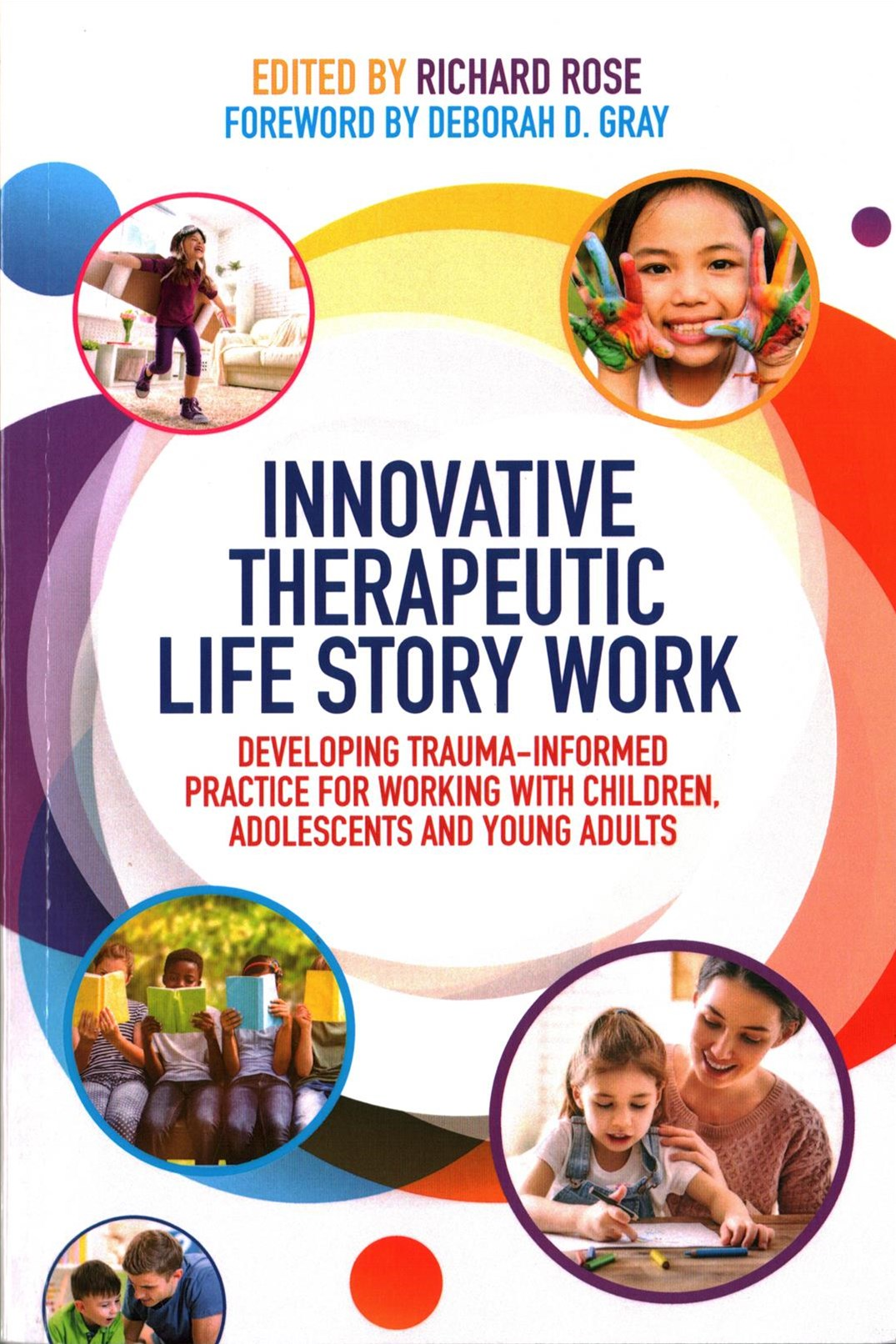 Innovative Therapeutic Life Story Work: Developing Trauma-Informed Practice for Working with Childr