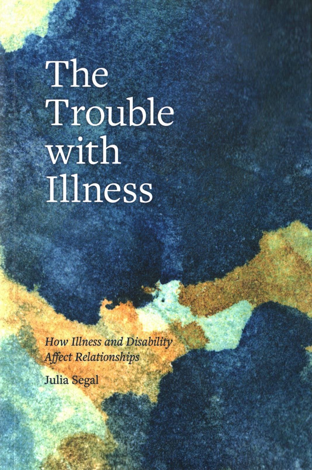 Trouble with Illness: The Effects of Illness and Increasing Disability on Relationships