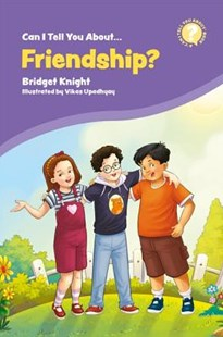 Can I Tell You about Friendship? by Bridget Knight, Vikas Upadhyay (9781785925436) - PaperBack - Education Primary