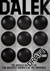 Doctor Who: Dalek: The Astounding Untold History of the Greatest Enemies of the Universe