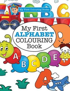 My First ALPHABET Colouring Book ( Crazy Colouring For Kids) by Elizabeth James (9781785951435) - PaperBack - Education Pre-School