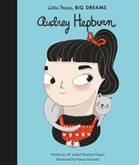 Audrey Hepburn (Little People, Big Dreams)