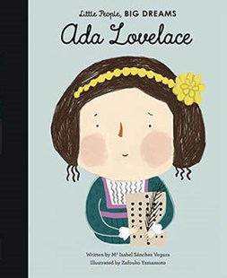 Ada Lovelace (Little People Big Dreams) by Zafouko Yamamoto, Isabel Sanchez Vegara (9781786030757) - HardCover - Non-Fiction Biography