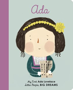 Ada Lovelace (My First Little People, Big Dreams) - Children's Fiction Early Readers (0-4)