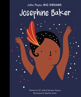 Josephine Baker (Little People, Big Dreams) by Isabel Sanchez Vegara, Agathe Sorlet (9781786032911) - HardCover - Non-Fiction Art & Activity