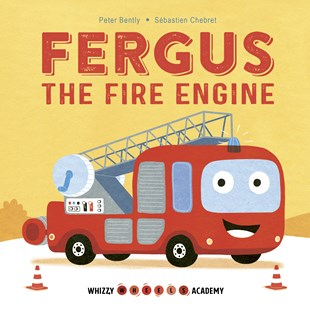 Fergus the Fire Engine (Whizzy Wheels Academy) - Children's Fiction
