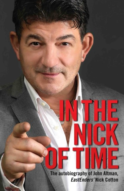 (ebook) In the Nick of Time - The Autobiography of John Altman, EastEnders' Nick Cotton