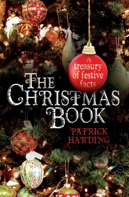 Christmas Book - A Treasury of Festive Facts