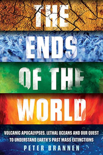 Ends of the World: Supervolcanoes, Lethal Oceans, and the Search for Past Apocalypses