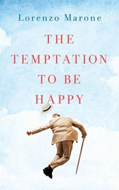 The Temptation to Be Happy