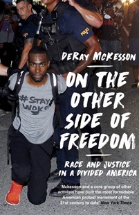 On the Other Side of Freedom: Race and Justice in a Divided America by DeRay Mckesson (9781786076519) - PaperBack - Biographies General Biographies