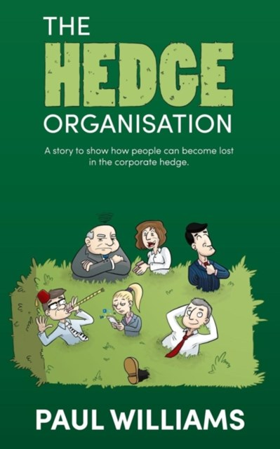 Hedge Organisation - A Story to Show How People Can Become Lost in the Corporate Hedge