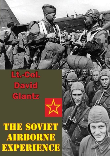 Soviet Airborne Experience [Illustrated Edition]