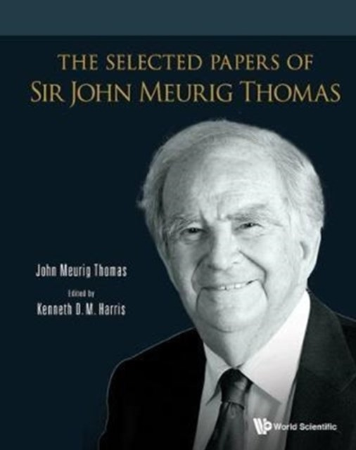 The Selected Papers of Sir John Meurig Thomas