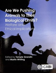 Are We Pushing Animals to Their Biological Limits? by Temple Grandin, Martin Whiting (9781786390547) - PaperBack - Home & Garden Agriculture