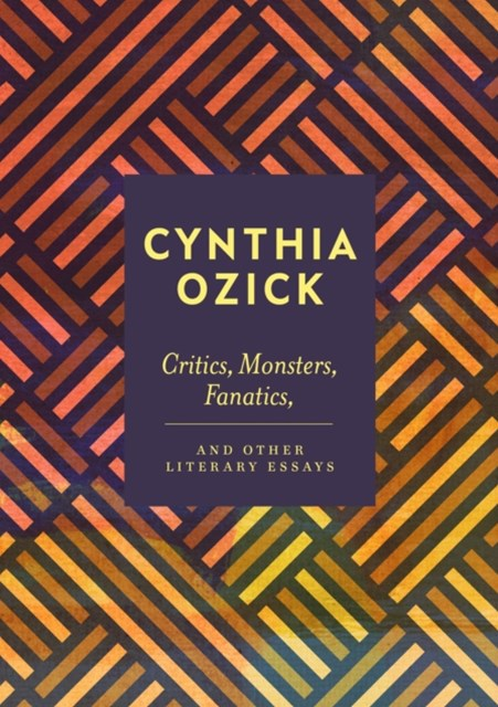 Critics, Monsters, Fanatics and Other Literary Essays