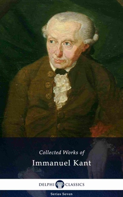 (ebook) Delphi Collected Works of Immanuel Kant (Illustrated)